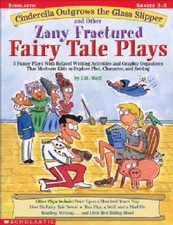 Cinderella Outgrows the Glass Slipper and Other Zany Fractured Fairy Tale Plays (Paperback)