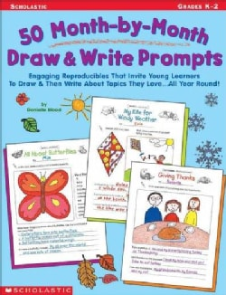 50 Month-by-month Draw & Write Prompts Grades Pre K-2 (Paperback)