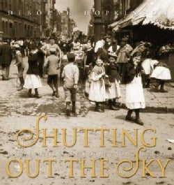 Shutting Out the Sky: Life in the Tenements of New York, 1880-1924 (Hardcover)