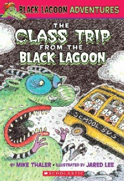 The Class Trip from the Black Lagoon (Paperback)