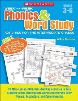 Week-by-week Phonics & Word Study Activities for the Intermediate Grades: Grades 3-6 (Paperback)