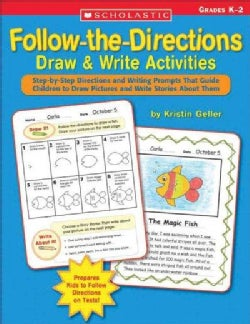 Follow-the-Directions Draw & Write Activities: Step-by-step Directions And Writing Prompts That Guide Children to... (Paperback)