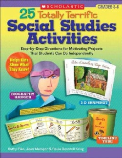 25 Totally Terrific Social Studies Activities: Step-by-Step Directions for Motivating Projects That Students Can ... (Paperback)