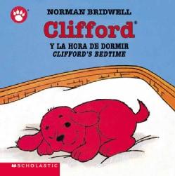 Clifford Y LA Hora De Dormir/Clifford's Bedtime (Board book)