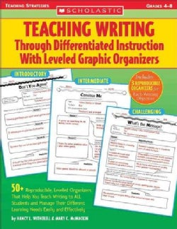 Teaching Writing Through Differentiated Instruction With Leveled Graphic Organizers: 50+ Reproducible, Leveled Or... (Paperback)