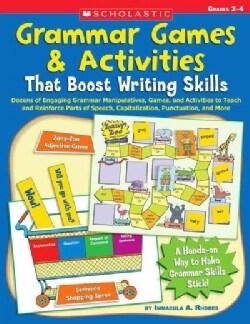 Grammar Games & Activities: That Boost Writing Skills: Grades 2-4 (Paperback)