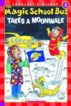 The Magic School Bus Takes a Moonwalk (Paperback)