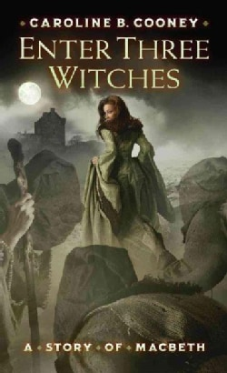 Enter Three Witches: A Story of Macbeth (Paperback)
