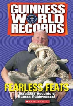 Guinness World Records Fearless Feats: Incredible Records of Human Achievement (Paperback)