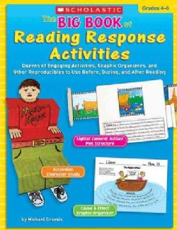 The Big Book of Reading Response Activities, Grades 4-6: Dozens of Engaging Activities, Graphic Organizers, and O... (Paperback)
