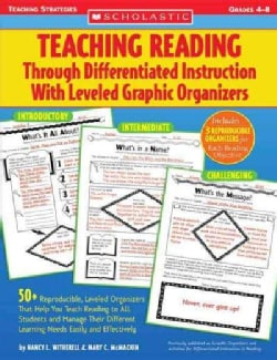 Teaching Reading Through Differentiated Instruction With Leveled Graphic Organizers (Paperback)