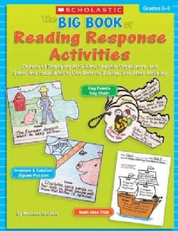 The Big Book of Reading Response Activities, Grades 2-3: Dozens of Engaging Activities, Graphic Organizers, and O... (Paperback)