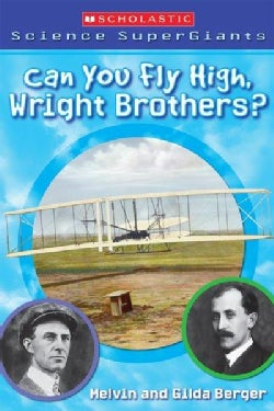 Can You Fly High, Wright Brothers?: A Book About Airplanes (Paperback)