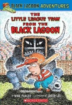 Black Lagoon Adventures: The Little League Team (Paperback)