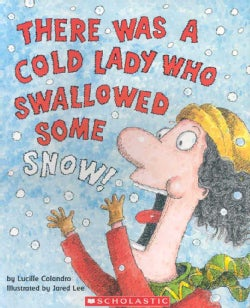There Was a Cold Lady Who Swallowed Some Snow: Library Edition