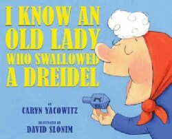 I Know an Old Lady Who Swallowed a Dreidel (Hardcover)