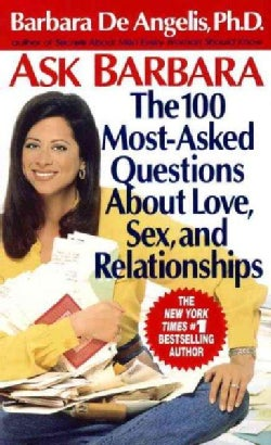 Ask Barbara: The 100 Most Asked Questions About Love, Sex, and Relationships (Paperback)