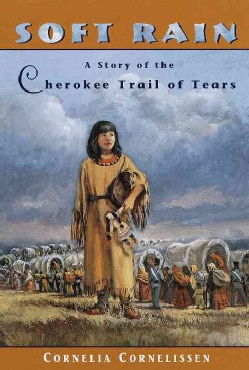 Soft Rain: A Story of the Cherokee Trail of Tears (Paperback)