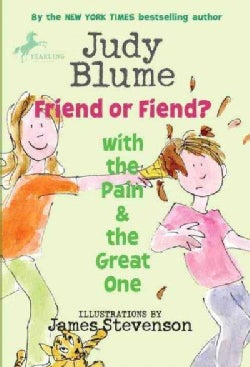 Friend or Fiend? With the Pain & the Great One (Paperback)