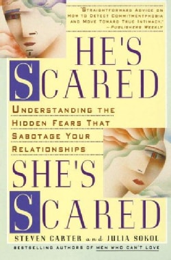 He's Scared, She's Scared: Understanding the Hidden Fears That Sabotage Your Relationships (Paperback)