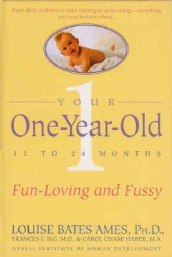 Your One-Year-Old: The Fun-Loving, Fussy 12-To 24-Month-Old (Paperback)