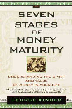 Seven Stages of Money Maturity: Understanding the Spirit and Value of Money in Your Life (Paperback)