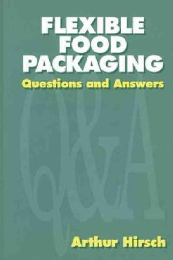 Flexible Food Packaging: Questions and Answers (Paperback)