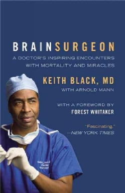 Brain Surgeon: A Doctor's Inspiring Encounters With Mortality and Miracles (Paperback)