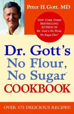 Dr. Gott's No Flour, No Sugar Cookbook (Paperback)