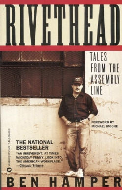 Rivethead: Tales from the Assembly Line (Paperback)