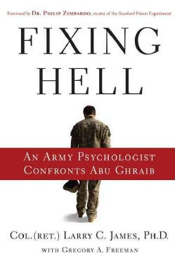 Fixing Hell: An Army Psychologist Confronts Abu Ghraib (Hardcover)