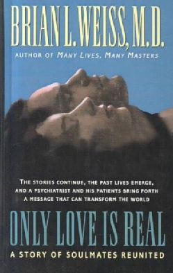 Only Love Is Real: A Story of Soulmates Reunited (Hardcover)