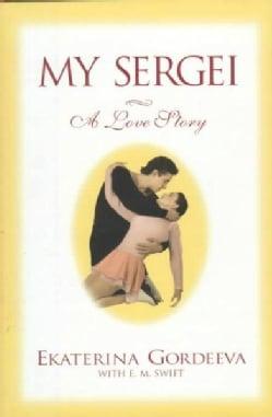 My Sergei: A Love Story (Hardcover)