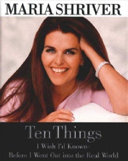 Ten Things I Wish I'd Known: Before I Went Out into the Real World (Hardcover)