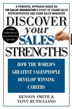 Discover Your Sales Strengths: How the Worlds Greatest Salespeople Develop Winning Careers (Hardcover)