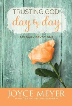Trusting God Day By Day: 365 Daily Devotions (Hardcover)