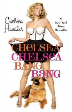Chelsea Chelsea Bang Bang (Paperback)