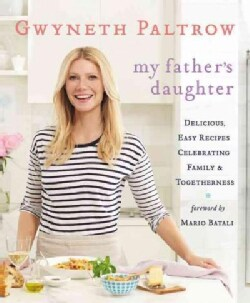 My Father's Daughter: Delicious, Easy Recipes Celebrating Family & Togetherness (Hardcover)