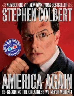 America Again: Re-Becoming the Greatness We Never Weren't (Hardcover)