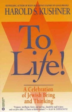 To Life!: A Celebration of Jewish Being and Thinking (Paperback)