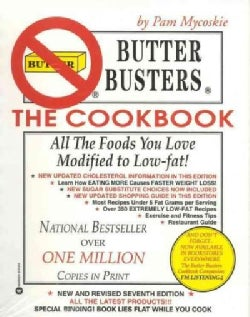 Butter Busters, the Cookbook: All the Foods You Love Modified to Low-Fat! (Paperback)