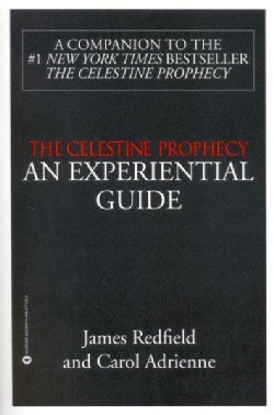 The Celestine Prophecy: An Experiential Guide (Paperback)