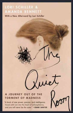 The Quiet Room: A Journey Out of the Torment of Madness (Paperback)