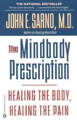 The Mindbody Prescription: Healing the Body, Healing the Pain (Paperback)