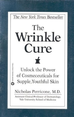 The Wrinkle Cure: Unlock the Power of Cosmeceuticals for Supple, Youthful Skin (Paperback)