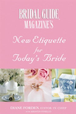 Bridal Guide Magazine's New Etiquette For Today's Bride (Paperback)