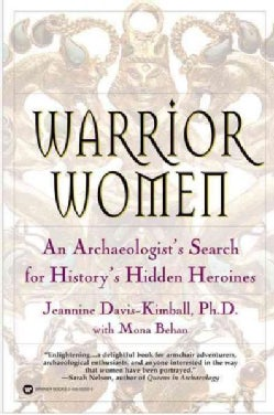 Warrior Women: An Archaeologist's Search for History's Hidden Heroines (Paperback)