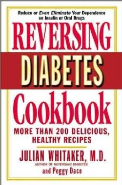 Reversing Diabetes Cookbook: More Than 200 Delicious, Healthy Recipes (Paperback)