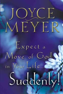 Expect a Move of God in Your Life...Suddenly (Paperback)