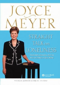 Straight Talk on Loneliness: Overcoming Emotional Battles With the Power of God's Word! (Paperback)